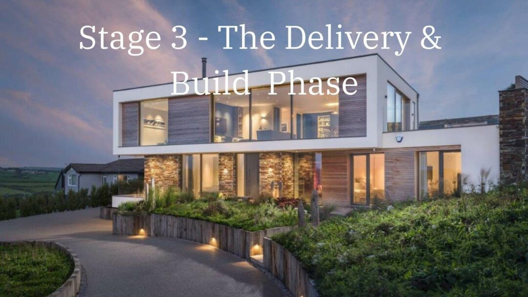 Stage 3 - The Delivery & Build Stage